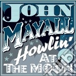 John Mayall - Howling At The Moon cd musicale di J. Mayall