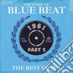 Story of blue beat-1961 part 2 2cd cd musicale di Artisti Vari