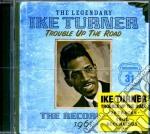 Ike Turner - Trouble Up The Road cd musicale di Ike Turner