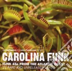 Carolina Funk: Funk 45s From The Atlantic Coast cd musicale di ARTISTI VARI