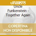 Together again cd musicale di Funkenstein Uncle