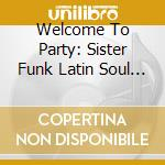 Welcome to the party cd musicale di Artisti Vari