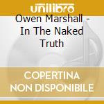 Owen marshall-the naked truth cd cd musicale di Marshall Owen