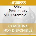 0hio penitentiary 511 ensemble cd cd musicale di Ohio penitentiary 51