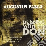 Augustus Pablo - Dubbin' With The Don cd musicale di Augustus Pablo