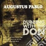 DUBBIN' WITH THE DON                      cd musicale di Augustus Pablo