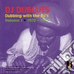 Dj Dubcuts - Dubbing With The Djs Vol cd musicale di Dubcuts Dj