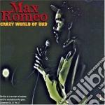 Romeo, Max - Crazy World Of Dub cd musicale di Max Romeo
