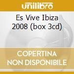 ES VIVE IBIZA 2008 (BOX 3CD) cd musicale di ARTISTI VARI