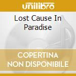 LOST CAUSE IN PARADISE cd musicale di WISHBONE ASH
