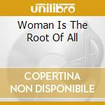 WOMAN IS THE ROOT OF ALL cd musicale di DR.JOHN