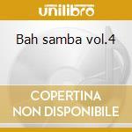 Bah samba vol.4 cd musicale di Samba Bah