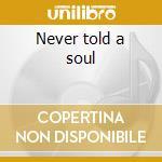 Never told a soul cd musicale di John Illsley