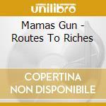 Routes to riches cd musicale di Gun Mamas