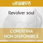 Revolver soul cd musicale di Alabama 3