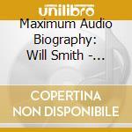 Maximum will smith cd musicale di Will Smith