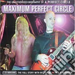Maximum (unauthorised biography) cd musicale di A perfect circle