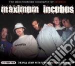 Incubus - Maximum Incubus cd musicale di Incubus