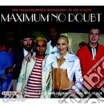 Maximum cd musicale di Doubt No