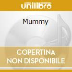 Mummy cd musicale di Ost