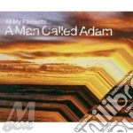 ALL MY FAVORITE... cd musicale di A MAN CALLED ADAM