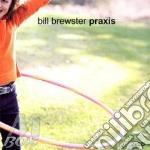 Bill brewster: praxis cd musicale di Artisti Vari