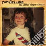 THE LITTLE GINGER CLUB KID cd musicale di DELUXE TIM