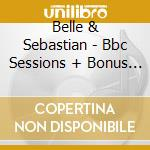 THE BBC SESSIONS cd musicale di BELLE & SEBASTIAN