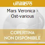 Mars Veronica - Ost-various cd musicale