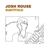 SUBTITULO cd musicale di ROUSE JOSH