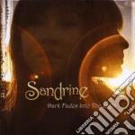 DARK FADES INTO THE LIGHT cd musicale di SANDRINE