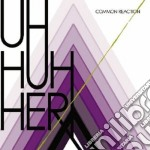 Uh Huh Her - Common Reaction cd musicale di UH HUH HER