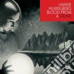 Hanne Hukkelberg - Blood From A Stone cd musicale di HUKKELBERG HANNE