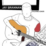 Jay Brannan - In Living Cover cd musicale di BRANNAN JAY