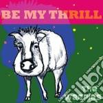 The Weepies - Be My Thrill cd musicale di The Weepies