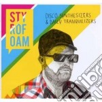 Styrofoam - Disco Synthetizers & Daily Tranquilizers cd musicale di STYROFOAM