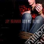 Rob me blind cd musicale di Brannan Jay