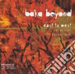 Baka Beyond - East To West cd musicale di BAKA BEYOND