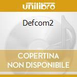 DEFCOM2 cd musicale di ARTISTI VARI