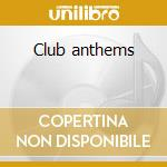 Club anthems cd musicale