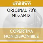 ORIGINAL 70's MEGAMIX cd musicale di ARTISTI VARI