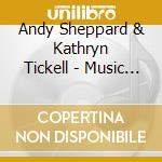MUSIC FOR NEW CROSSING cd musicale di SHEPPARD ANDY & KATH