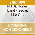 THE SECRET LIFE OF... cd musicale di MILK AND HONEY BAND