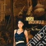 CD - INDIDI ONKUKWULU - NO I NEVER cd musicale di INDIDI ONKUKWULU