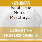 MIGRATORY BIRDS cd musicale di SARAH JANE MORRIS