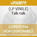(LP VINILE) Talk-talk lp vinile di Psychedelic furs the