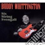 Buddy Whittington - Six String Svengali cd musicale di Buddy Whittington