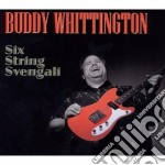 Six string svengali cd musicale di Buddy Whittington