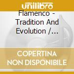 Flamenco: tradition & evolution cd musicale