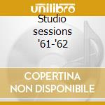 Studio sessions '61-'62 cd musicale